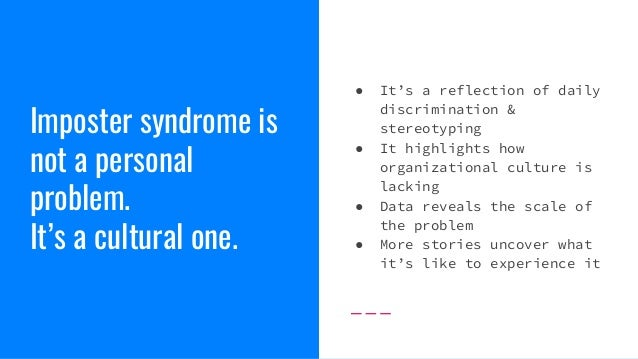 Imposter syndrome is not a personal problem. It's a cultural one. ● It's a reflection of daily discrimination & stereotypi...