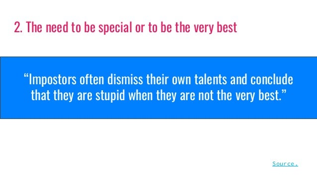 """2. The need to be special or to be the very best """"Impostors often dismiss their own talents and conclude that they are stu..."""