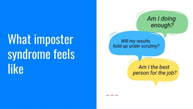 What imposter syndrome feels like