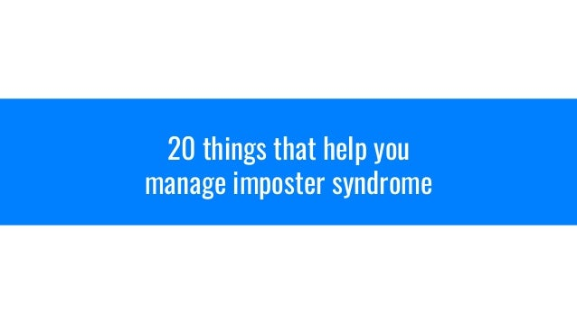 20 things that help you manage imposter syndrome