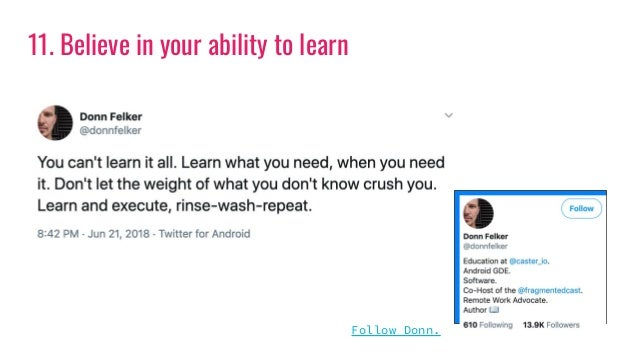 11. Believe in your ability to learn Follow Donn.