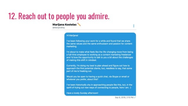 12. Reach out to people you admire.