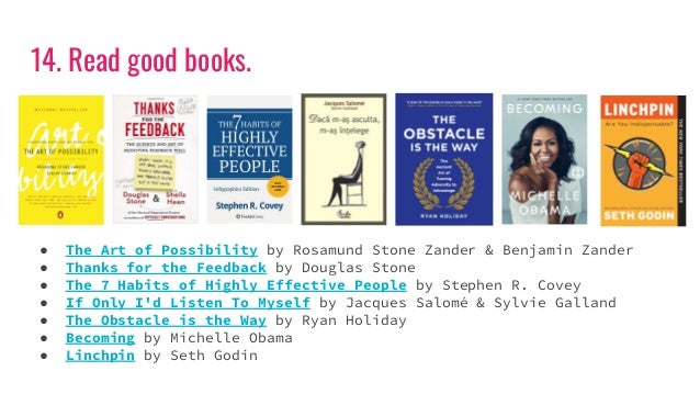 14. Read good books. ● The Art of Possibility by Rosamund Stone Zander & Benjamin Zander ● Thanks for the Feedback by Doug...