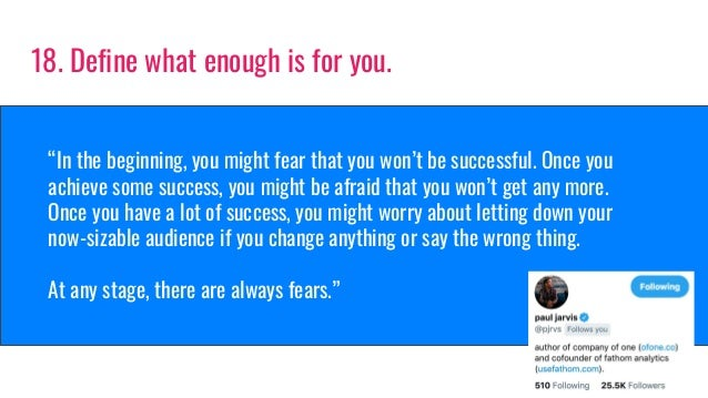 """""""In the beginning, you might fear that you won't be successful. Once you achieve some success, you might be afraid that yo..."""