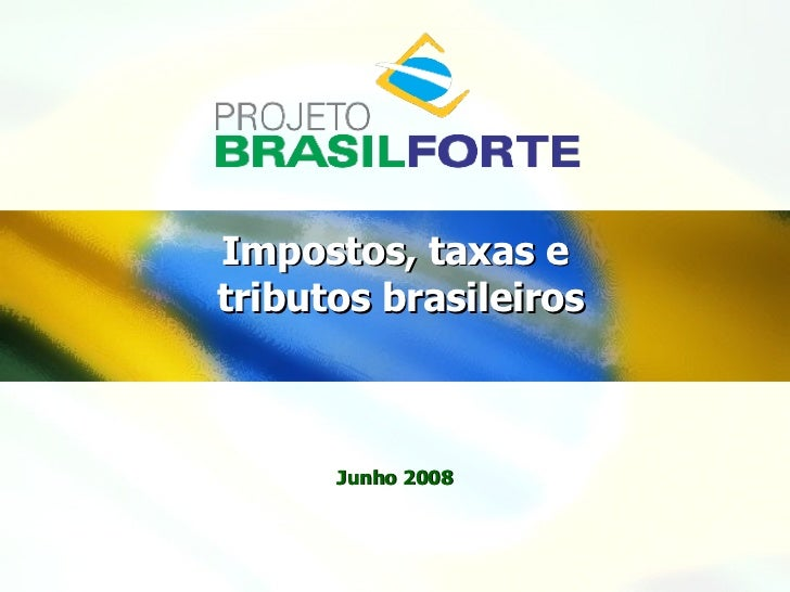 Impostos, taxas e  tributos brasileiros Junho 2008