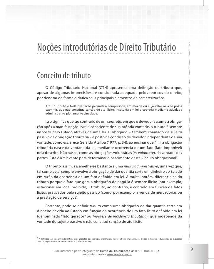 Noções introdutórias de Direito Tributário  Conceito de tributo      O Código Tributário Nacional (CTN) apresenta uma defi...