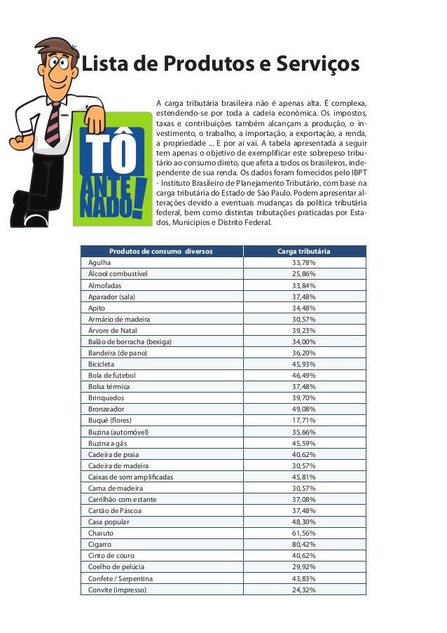 Lista de Produtos e Serviços                   A carga tributária brasileira não é apenas alta. É complexa,               ...