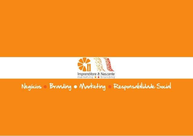 Imprenditore & Nascente  mar ke t ing branding  Negócios Branding Marketing Responsabilidade Social