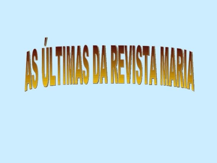 AS ÚLTIMAS DA REVISTA MARIA