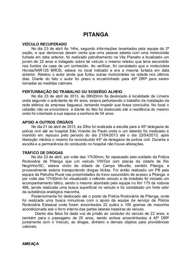 PITANGAVEÍCULO RECUPERADONo dia 23 de abril Às 14hs, segundo informações levantadas pela equipe da 2ªseção, e que denúncia...
