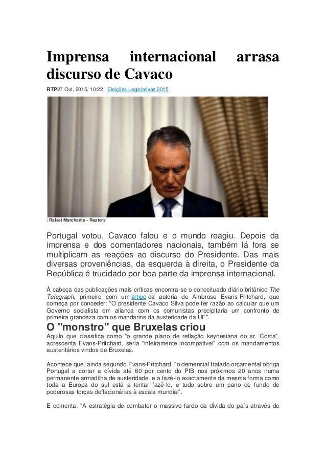 Imprensa internacional arrasa discurso de Cavaco RTP27 Out, 2015, 10:22 | Eleições Legislativas 2015 | Rafael Marchante - ...
