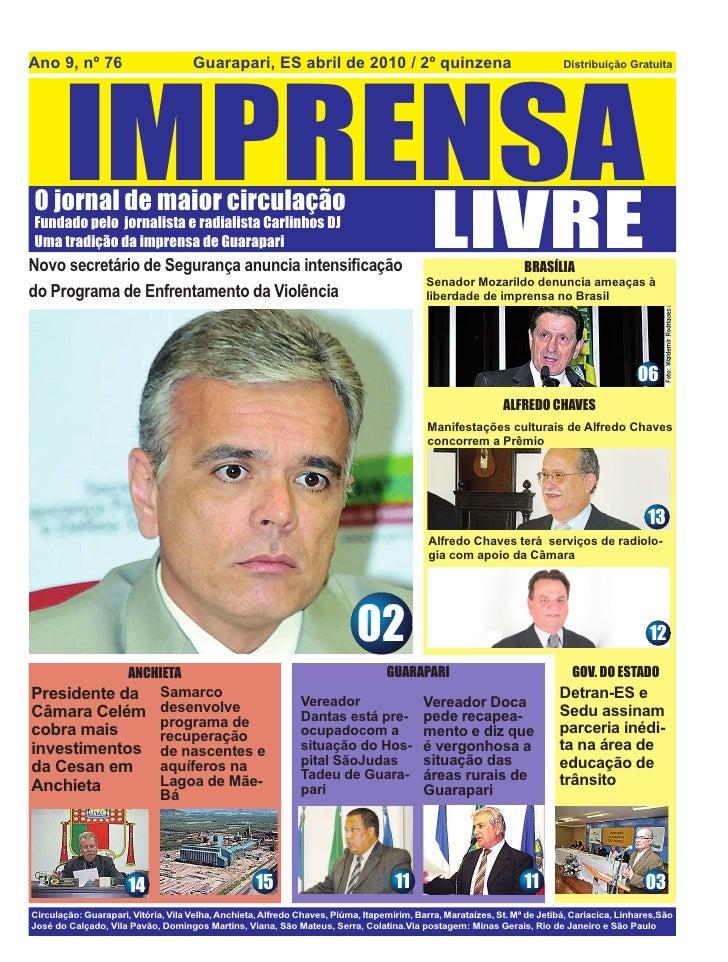 Ano 9, nº 76                         Guarapari, ES abril de 2010 / 2º quinzena            IMPRENSA                        ...