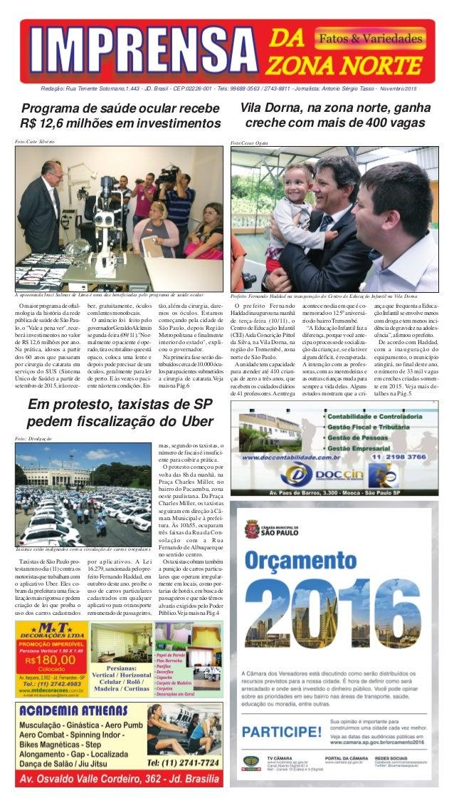 Redação: Rua Tenente Sotomano,1.443 - JD. Brasil - CEP:02226-001 - Tels: 99688-3563 / 2743-8811 - Jornalista: Antonio Sérg...