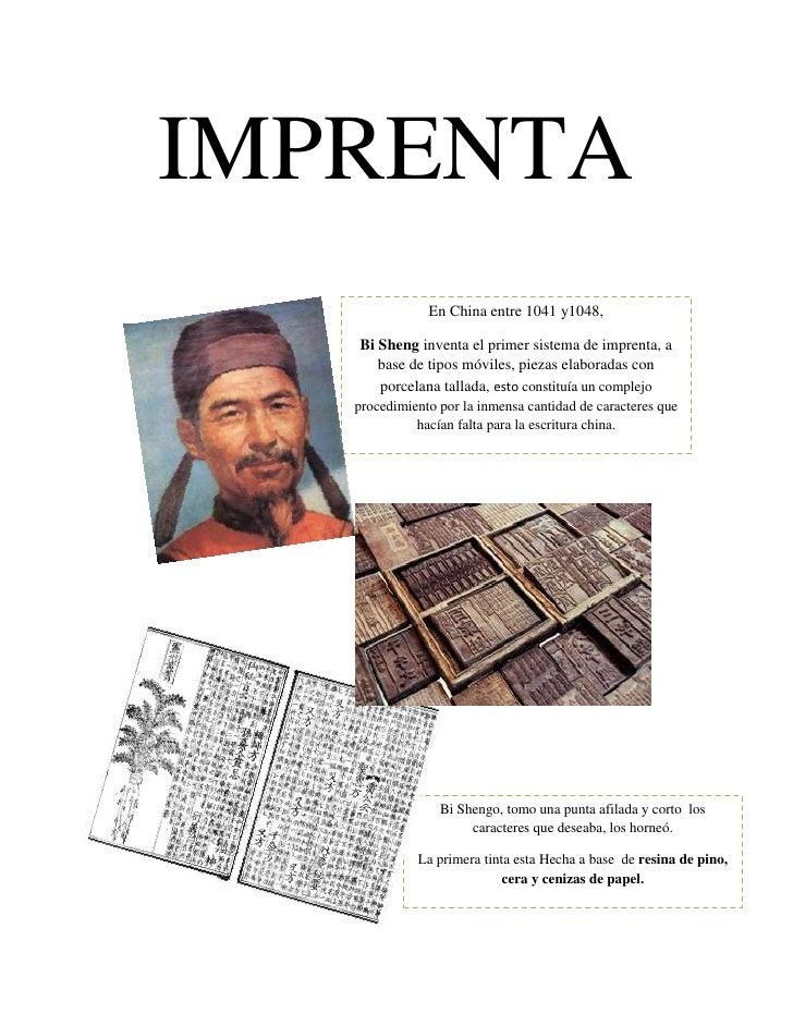 IMPRENTA<br />-323853601720En China entre 1041 y1048,Bi Sheng inventa el primer sistema de imprenta, a base de tipos móvil...