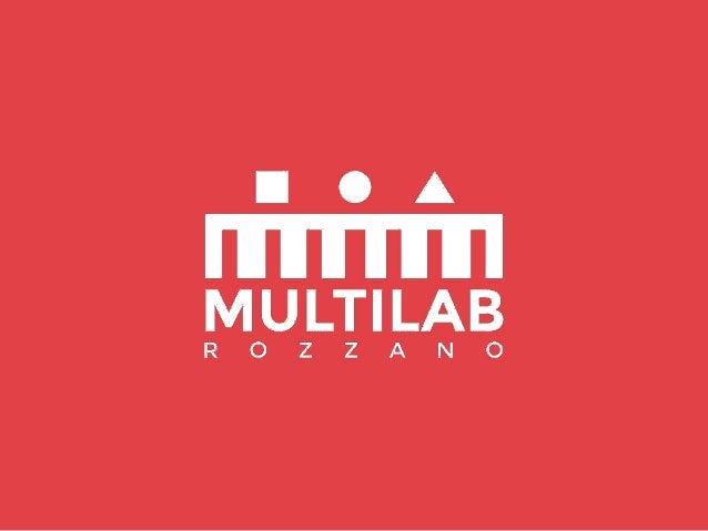 WHAT'S MULTILAB ? MULTILAB is an innovative concept of service-place thought in form of creative-making open workshop addr...