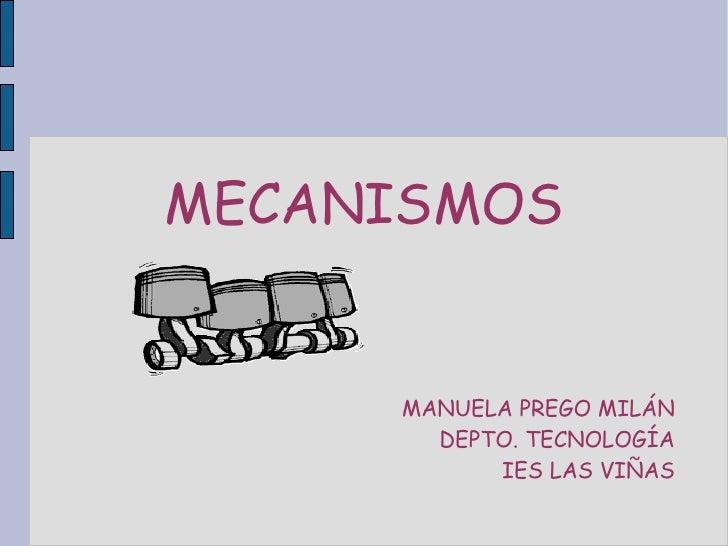 MECANISMOS MANUELA PREGO MILÁN DEPTO. TECNOLOGÍA IES LAS VIÑAS