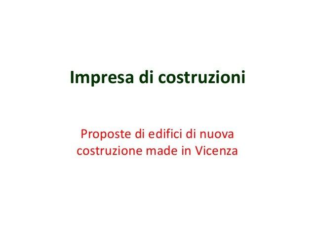 Impresa di costruzioni Proposte di edifici di nuova costruzione made in Vicenza