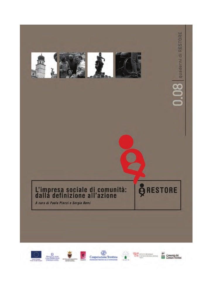 quaderni di RESTORE 08 L'impresa sociale di comunità: dalla definizione all'azione Paola Piazzi, Sergio Remi