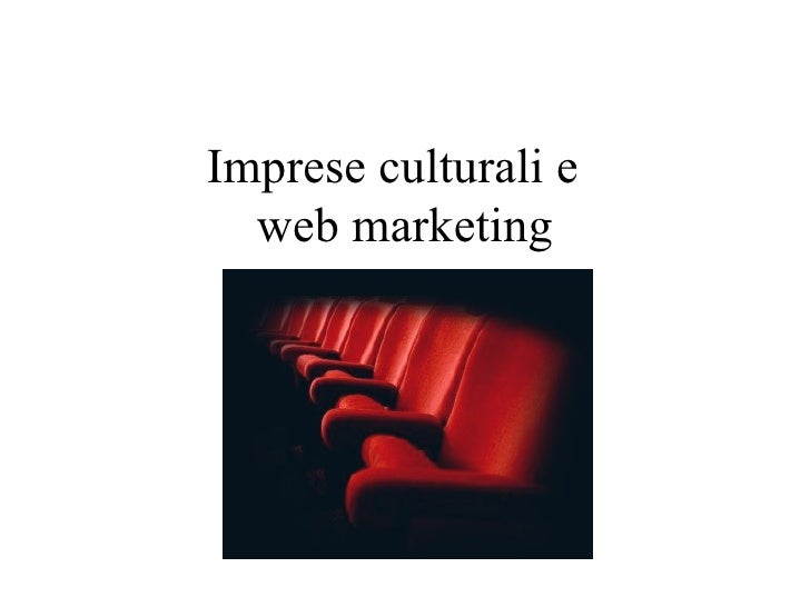 Imprese culturali e  web marketing
