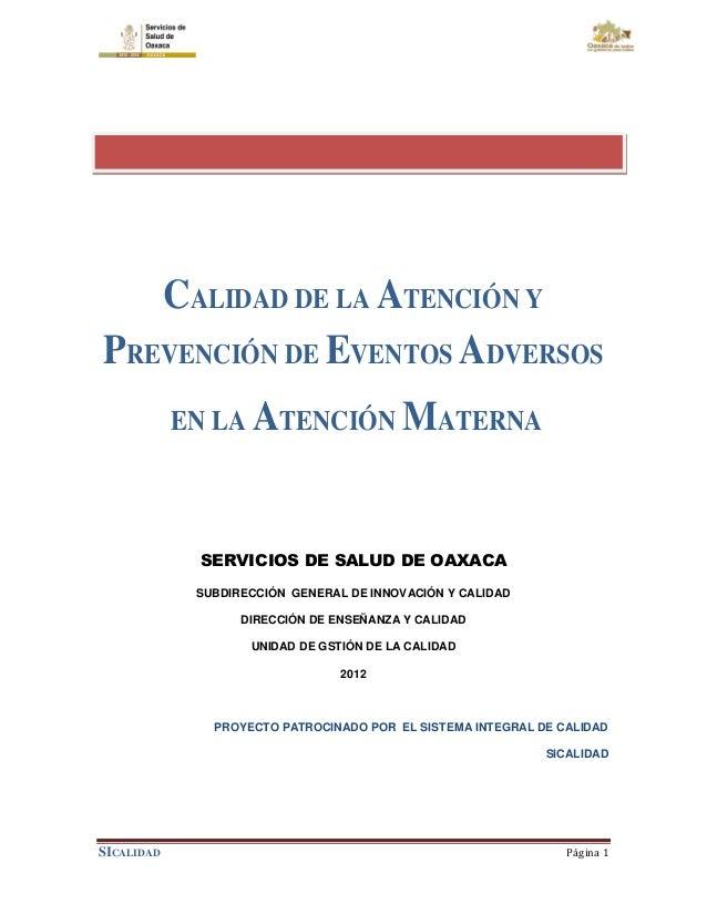 CALIDAD DE LA ATENCIÓN YPREVENCIÓN DE EVENTOS ADVERSOS            EN LA ATENCIÓN MATERNA             SERVICIOS DE SALUD DE...