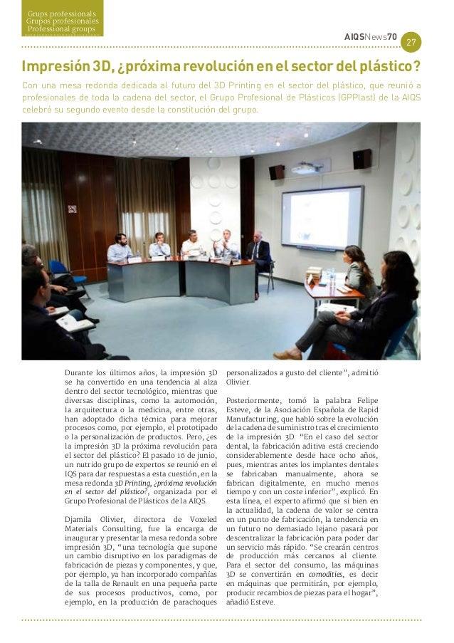 27 AIQSNews70 Grups professionals Grupos profesionales Professional groups Con una mesa redonda dedicada al futuro del 3D ...