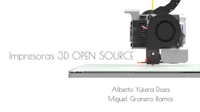 Alberto Yúfera Daza Miguel Granero Ramos Impresoras 3D OPEN SOURCE