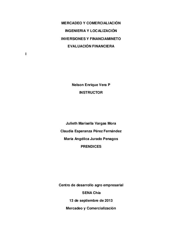 MERCADEO Y COMERCIALIACIÓN INGENIERIA Y LOCALIZACIÓN INVERSIONES Y FINANCIAMINETO EVALUACIÓN FINANCIERA I Nelson Enrique V...