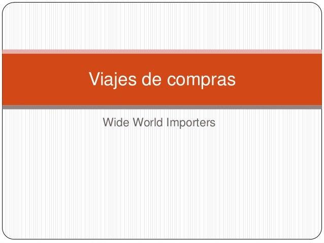 Viajes de compras Wide World Importers