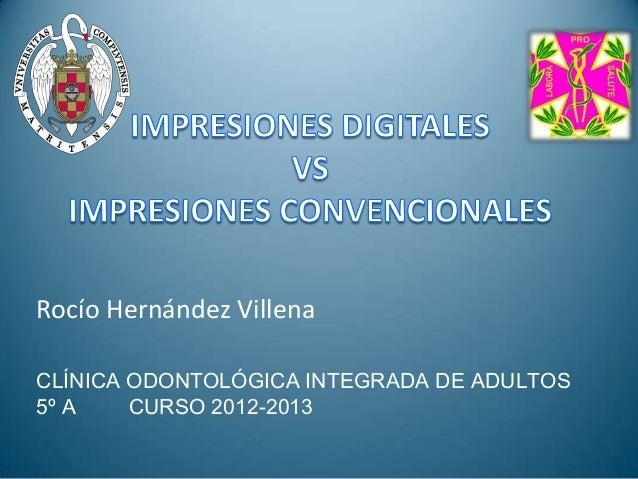 Rocío Hernández VillenaCLÍNICA ODONTOLÓGICA INTEGRADA DE ADULTOS5º A CURSO 2012-2013
