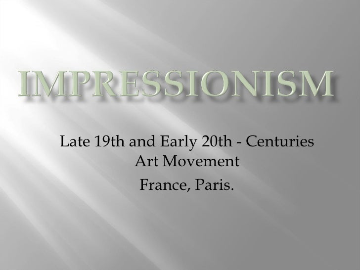 Late 19th and Early 20th - Centuries Art Movement France, Paris.