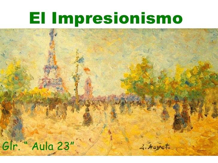"""El Impresionismo Glr. """" Aula 23"""""""