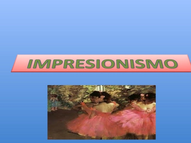 IMPRESIONISMO• El Impresionismo es un movimientopictórico que surge en Francia a finalesdel S. XIX en contra de las fórmul...