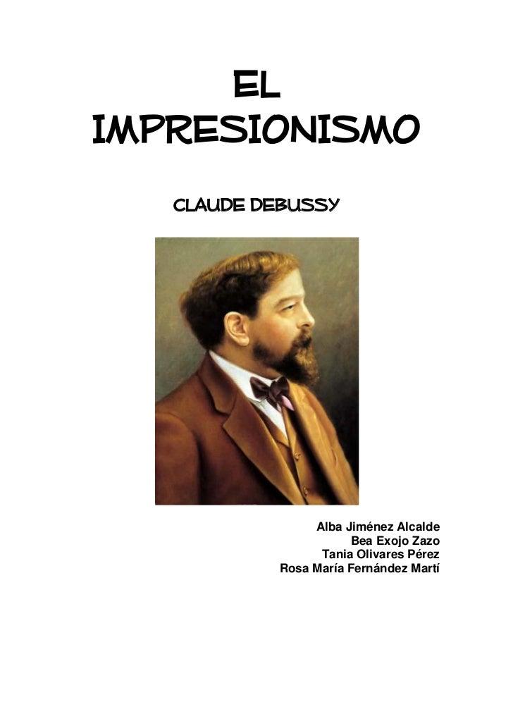 ELIMPRESIONISMO   CLAUDE DEBUSSY                Alba Jiménez Alcalde                      Bea Exojo Zazo                 T...