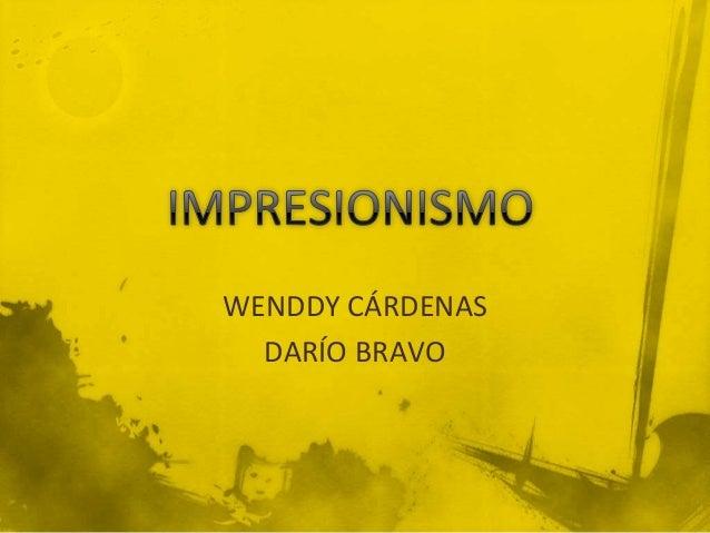WENDDY CÁRDENAS  DARÍO BRAVO