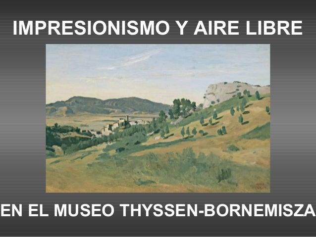 IMPRESIONISMO Y AIRE LIBREEN EL MUSEO THYSSEN-BORNEMISZA