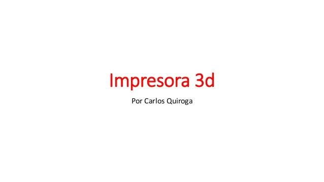 Impresora 3d Por Carlos Quiroga