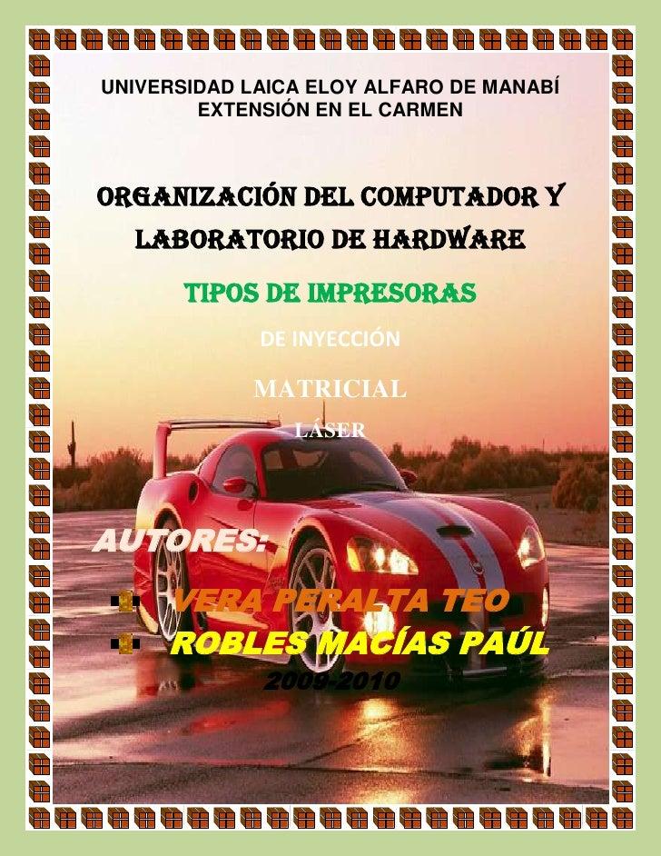 UNIVERSIDAD LAICA ELOY ALFARO DE MANABÍ         EXTENSIÓN EN EL CARMEN    ORGANIZACIÓN DEL COMPUTADOR Y   LABORATORIO DE H...