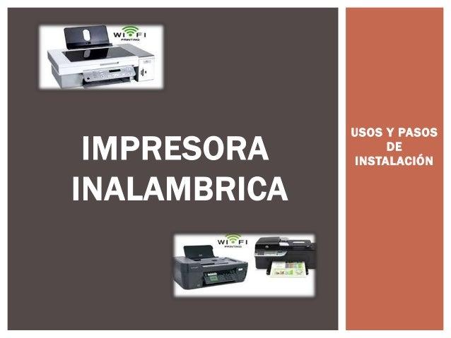 USOS Y PASOS DE INSTALACIÓNIMPRESORA INALAMBRICA