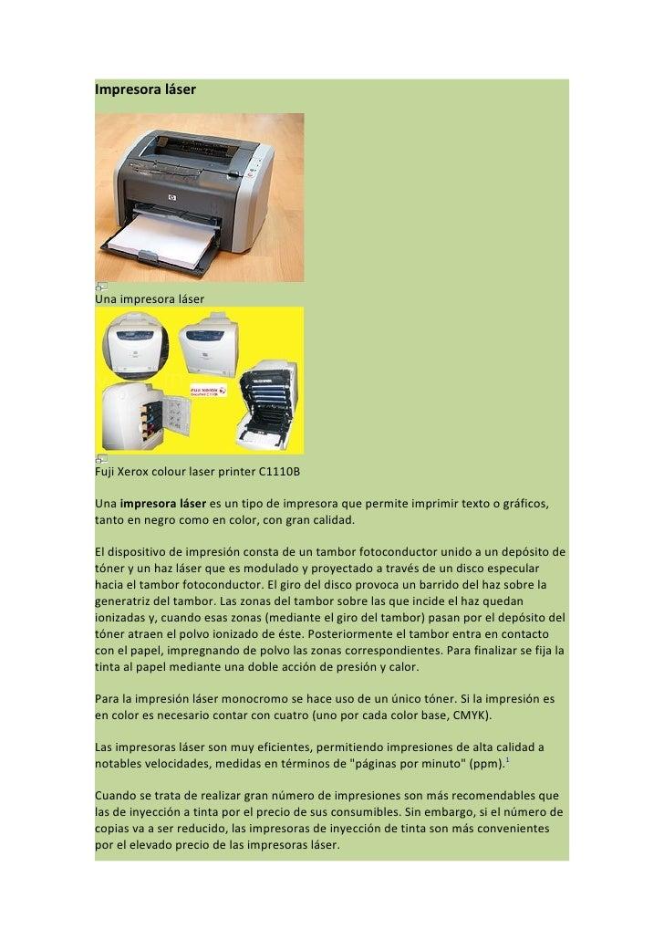 Impresora láser     Una impresora láser     Fuji Xerox colour laser printer C1110B  Una impresora láser es un tipo de impr...