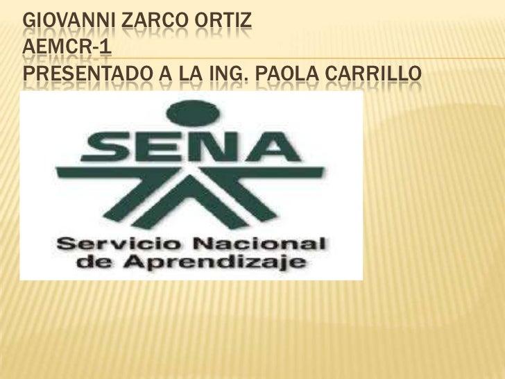 Giovanni zarco Ortizaemcr-1presentado a la Ing. Paola carrillo<br />