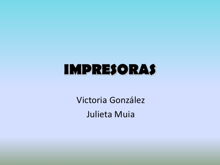 IMPRESORAS Victoria González    Julieta Muia