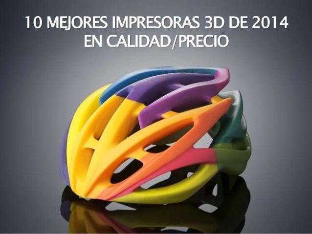 10 mejores impresoras 3d de 2014 en calidad precio for Videos de impresoras 3d