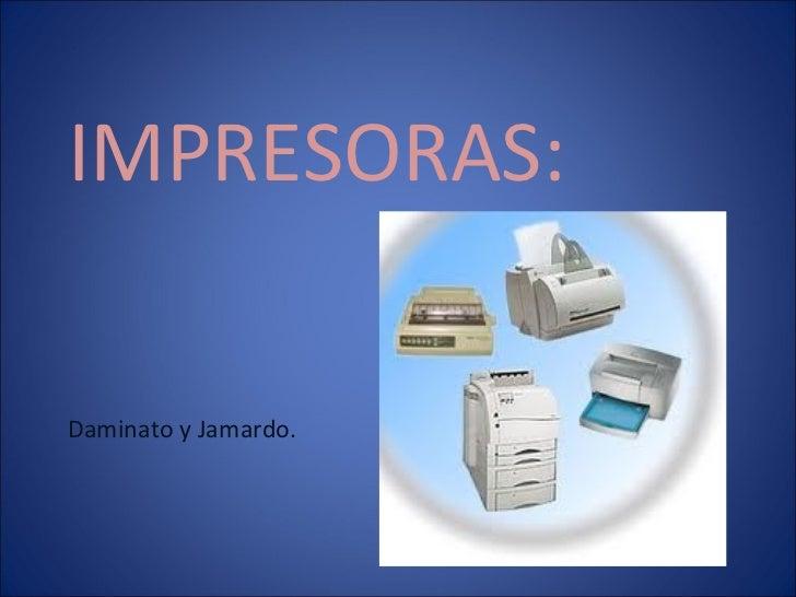 IMPRESORAS: Daminato y Jamardo.