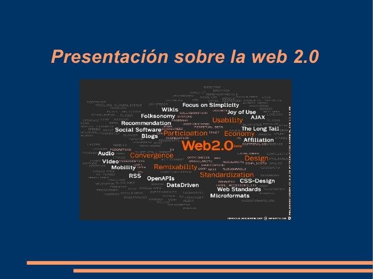Presentación sobre la web 2.0