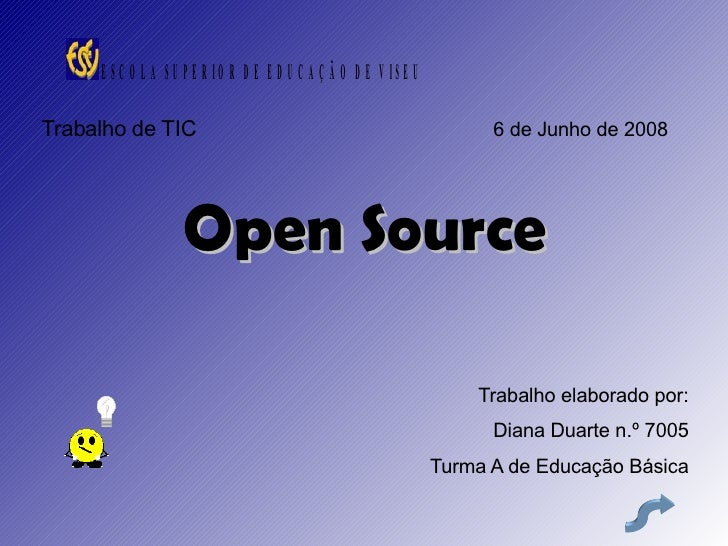 <ul><li>Trabalho de TIC  6 de Junho de 2008 </li></ul><ul><li>Open Source </li></ul><ul><li>Trabalho elaborado por: </li><...