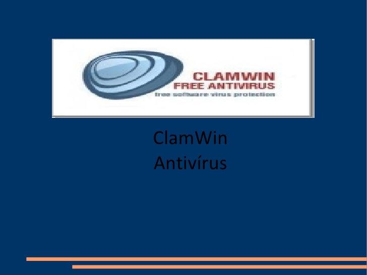 <ul><ul><li>ClamWin </li></ul></ul><ul><ul><li>Antivírus </li></ul></ul>