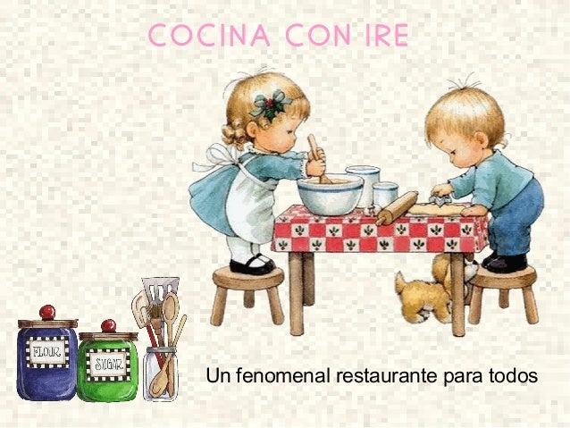 COCINA CON IRE Un fenomenal restaurante para todos
