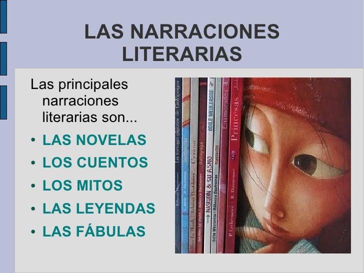 LAS NARRACIONES            LITERARIAS Las principales  narraciones  literarias son... ●   LAS NOVELAS ●   LOS CUENTOS ●   ...