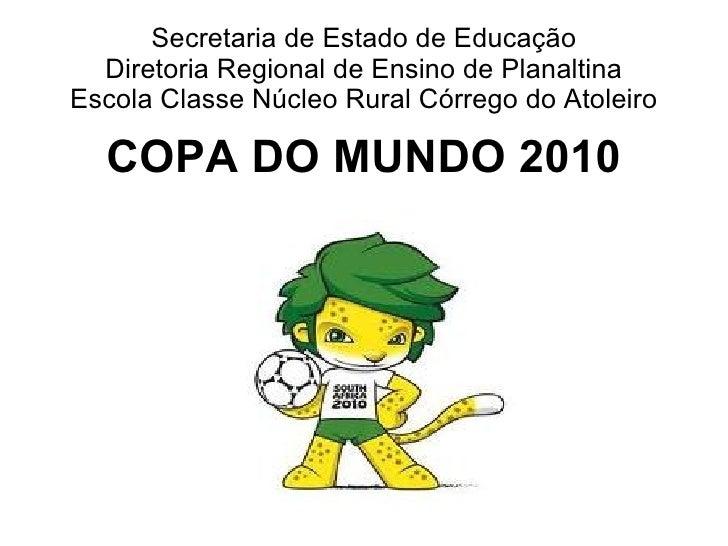 Secretaria de Estado de Educação Diretoria Regional de Ensino de Planaltina Escola Classe Núcleo Rural Córrego do Atoleiro...