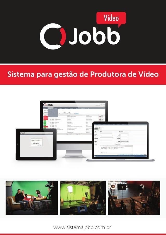 Sistema para gestão de Produtora de Vídeowww.sistemajobb.com.brJobbVídeo